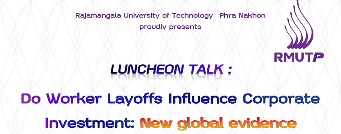 LUNCHEON TALK : Do Worker Layoffs Influence Corporate Investment: New global evidence